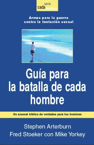 9780789914750: Guia Para la Batalla de Cada Hombre: Armas Para la Guerra Contra la Tentacion Sexual = Every Man's Battle Guide