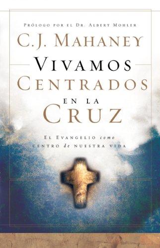 9780789914866: Vivamos centrados en la cruz/ Living the Cross Centered Life (Spanish Edition)