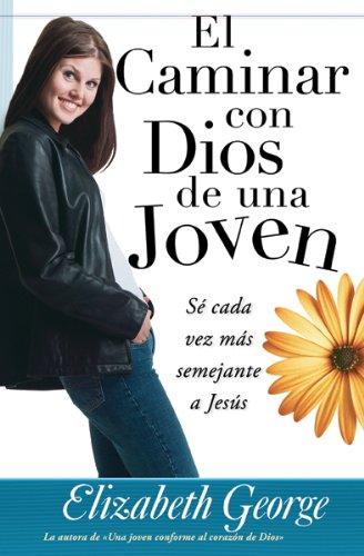 9780789914880: El Caminar Con Dios de una Joven: Se Cada Vez Mas Semejante A Jesus