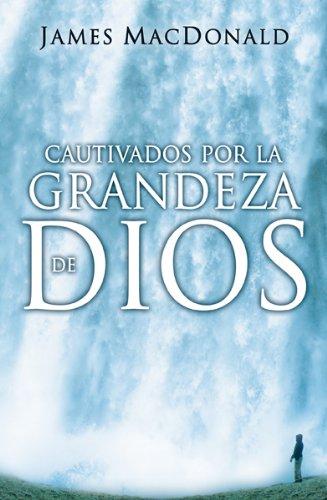 9780789914996: Cautivados Por La Grandeza de Dios: Gripped by the Greatness of God