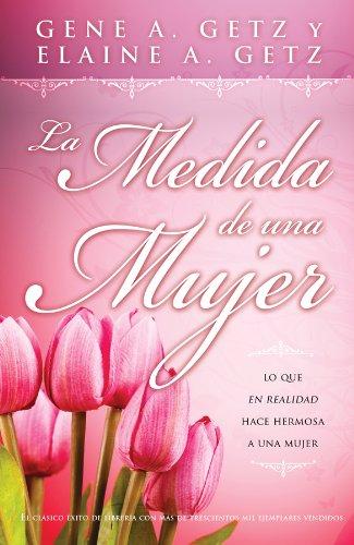 9780789915009: La Medida de una Mujer: Lo que en Realidad Hace Hermosa a una Mujer (Spanish Edition)