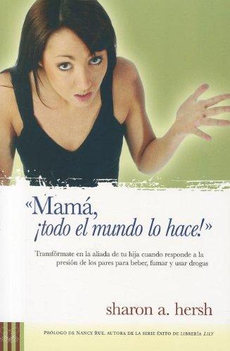 Mama, Todo el Mundo lo Hace! (Spanish Language Edition) (Spanish Edition): Sharon A. Hersh