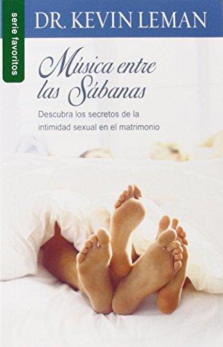 9780789915368: Musica Entre las Sabanas: Descubra los Secretos de la Intimidad Sexual en el Matrimonio