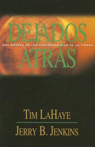 Dejados Atras / Left Behind: Tim F. LaHaye, Jerry B. Jenkins