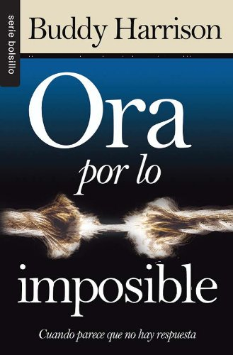 9780789915542: Ora por lo imposible (Praying for the Impossible) (Spanish Edition)
