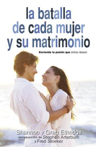 9780789915757: La Batalla de Cada Mujer y su Matrimonio: Aviva el Gozo y la Pasion Que Ambos Desean (Spanish Edition)