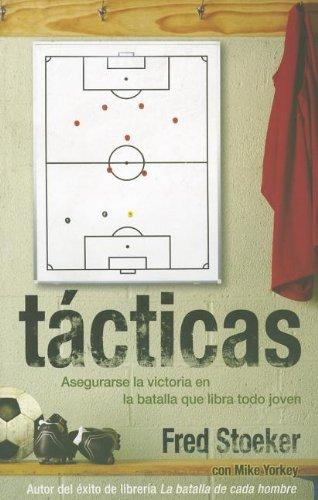 9780789915764: Tacticas: Asegurarse la Victoria en la Batalla Que Libra Todo Joven (Spanish Edition)