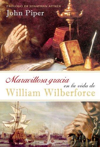 9780789915801: Maravillosa gracia en la vida de William Wilberforce/ Amazing Grace in the Life of William Wilberforce (Spanish Edition)