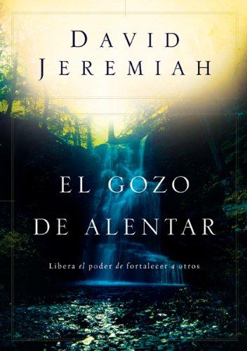 El Gozo de Alentar (Spanish Edition): David Jeremiah