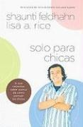 9780789916198: Solo Para Chicas: Lo Que Necesitas Saber Acerca de Como Piensan los Chicos = For Young Women Only (Spanish Edition)