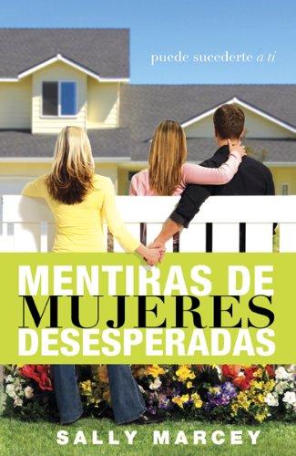 Mentiras de Mujeres Desesperadas (Spanish Edition): Sally Marcey