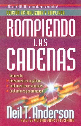 Rompiendo las Cadenas / Bondage Breaker (Spanish Edition) (078991624X) by Neil T. Anderson