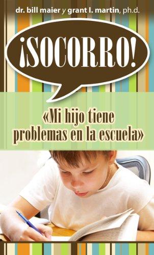 Socorro! Mi Hijo Tiene Problemas en la Escuela = Help! My Child Is Struggling in School (Spanish ...
