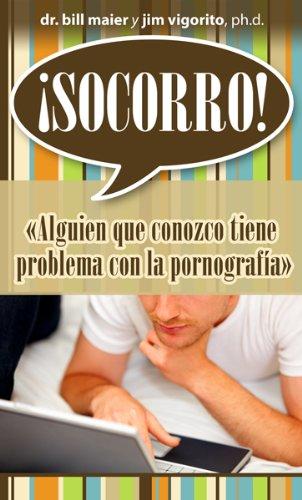 9780789916433: Socorro! Alguien Que Conozco Tiene Problema Con la Pornografia = Help! Someone I Know Has a Problem with Porn