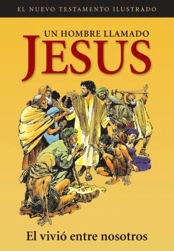 9780789916464: Un Hombre Llamado Jesus: El Vivio Entre Nosotros (Spanish Edition)