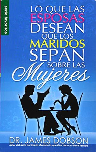 9780789916860: Lo Que Las Esposas Desean Que Los Maridos Sepan Sobre Las Mujeres (Favoritos) (Spanish Edition)