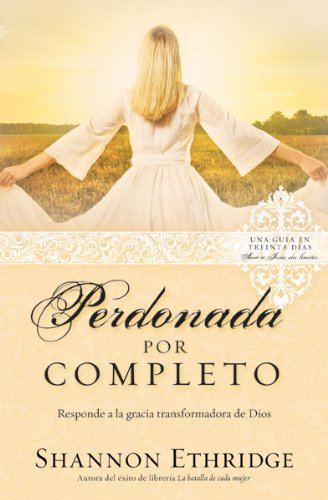 Perdonada Por Completo (Spanish Edition) (9780789916952) by Shannon Ethridge
