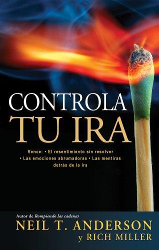 9780789917041: Controla Tu IRA: Vence: El Recentimiento Sin Resolver.las Emociones Abrumadoras .las Mentiras Detras de la IRA = Getting Anger Under Control