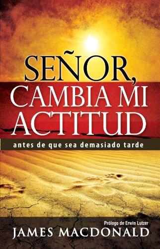 9780789917270: Senor, Cambia Mi Actitud: Lord, Change My Attitude (Spanish Edition)