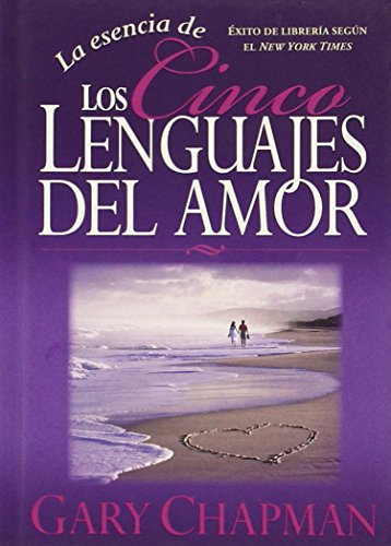 9780789917317: La Esencia de los Cinco Lenguajes del Amor = The Heart of the Five Love Languages (Spanish Edition)