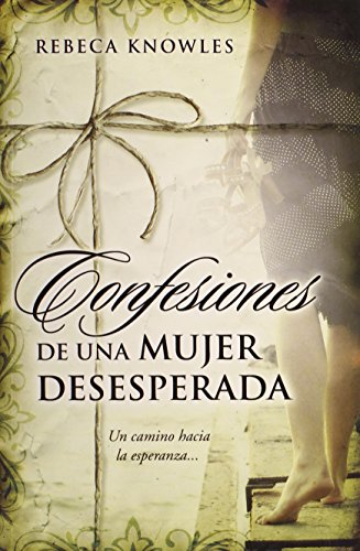 9780789917652: Confesiones de una Mujer Desesperada/Confessions of a Desperate Woman (Spanish Edition)