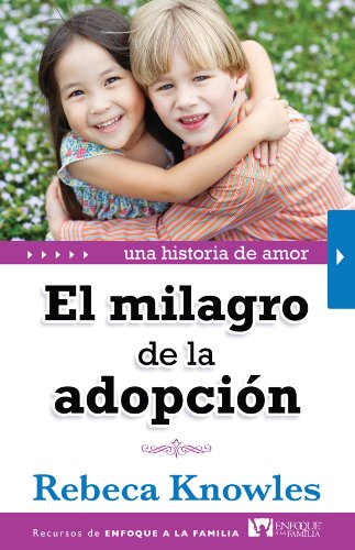 9780789917669: Milagro de La Adopcion, El (Spanish Edition) (Enfoque a la Familia)