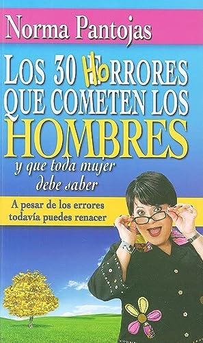 9780789917713: Los 30 Horrores Que Cometen los Hombres y Que Toda Mujer Debe Saber: A Pesar de los Errores Todavia Puedes Renacer (Spanish Edition)