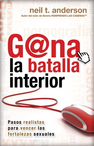 9780789917812: G@na la Batalla Interior: Pasos Realistas Para Vencer las Fortalezas Sexuales = Winning the Battle Within (Spanish Edition)