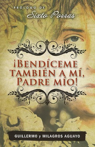 9780789917997: Bendiceme Tambien A Mi, Padre Mio! = Also Bless Me, My Father!