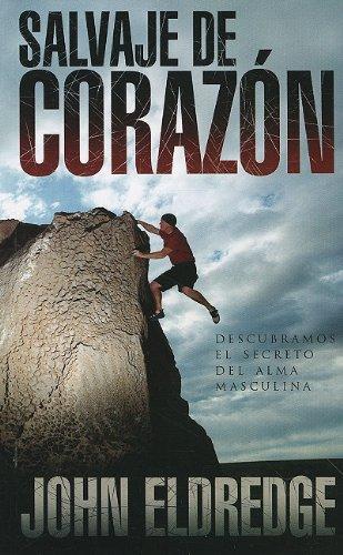 9780789918116: Salvaje de Corazon: Descubramos el Secreto del Alma Masculina