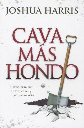 9780789918123: Cava Mas Hondo: El Descubrimiento de Lo Gue Creo y Por Que Importa (Spanish Edition)