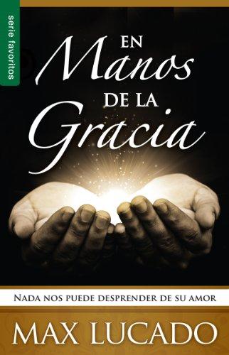 9780789918277: En Manos de la Gracia: NADA Nos Puede Desprender de su Amor = In the Grip of Grace (Favoritos)