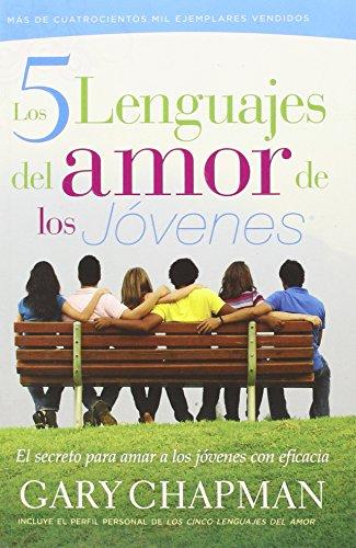 9780789918345: Los 5 Lenguajes del Amor de los Jovenes: El Secreto Para Amar A los Jovenes Con Eficacia
