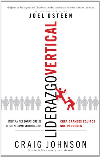 Liderazgo Vertical: Lead Vertically (Spanish Edition) (9780789918383) by Craig Johnson