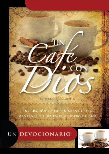 9780789918529: Un Cafe Con Dios: Inspiracion y Discernimiento Para Mantener Tu Dia en el Sendero de Dios