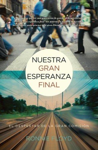 9780789918666: Nuestra Gran Esperanza Final: El Despertar de la Gran Comision = Our Last Great Hope