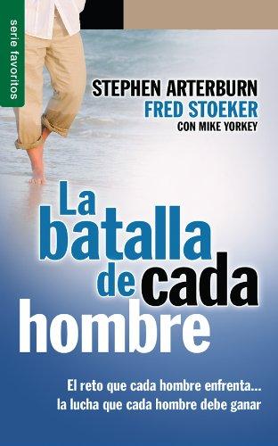 9780789918840: La Batalla de Cada Hombre: El Reto Que Cada Hombre Enfrenta...la Lucha Que Cada Hombre Debe Ganar (Favoritos) (Spanish Edition)