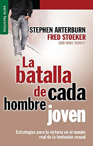 Every Young Men's Battle=la Batalla de Cada Hombre Joven: Arterburn, Stephen