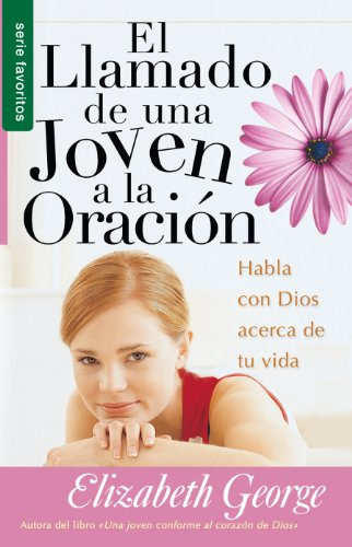 9780789919427: Llamado de una joven a la oracion, El // A Young Woman's Call to Prayer (Serie Favoritos) (Spanish Edition)