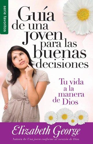 9780789919441: Guía de una joven para las buenas decisiones // A Young Woman's Guide to Making Right Choices (Serie Favoritos) (Spanish Edition)