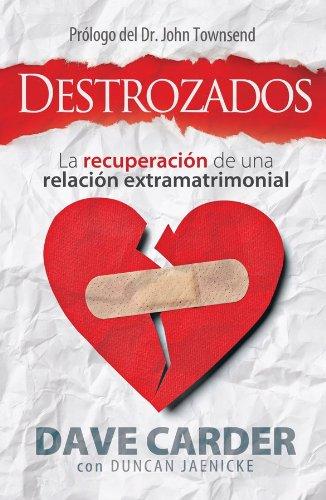 9780789919571: Destrozados: La Recuperacin de una Relacin Extramatrimonial