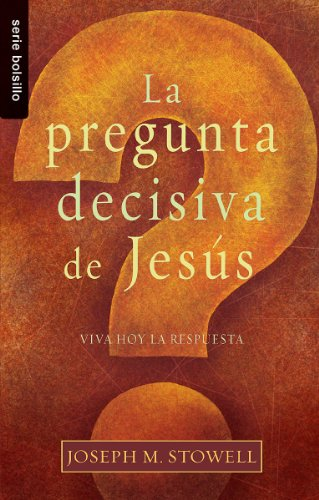 9780789920058: La Pregunta Decisiva de Jesus = The Final Question of Jesus
