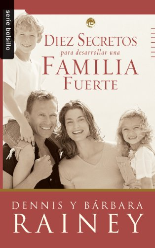 9780789920065: Diez Secretos Para Desarrollar una Familia Fuerte (Serie Bolsillo) (Spanish Edition)