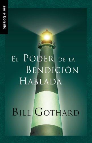 El Poder de la Bendicion Hablada (Serie Bolsillo) (Spanish Edition): Bill Gothard