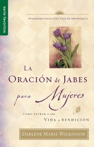 9780789920140: La Oracion de Jabes Para Mujeres: Como Entrar A una Vida de Bendicion