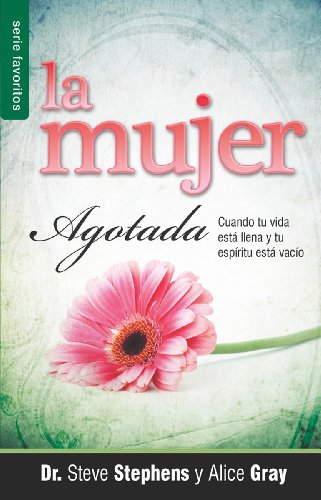 9780789920188: La Mujer Agotada: Cuando Tu Vida Esta Llena y Tu Espiritu Esta Vacio = The Worm Out Woman (Favoritos) (Spanish Edition)