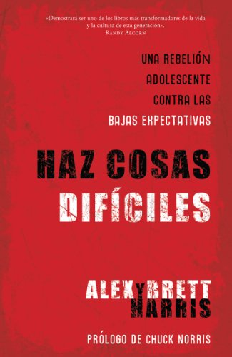 Haz cosas difíciles / Do Hard Things (Spanish Edition): Harris; Alex & Harris
