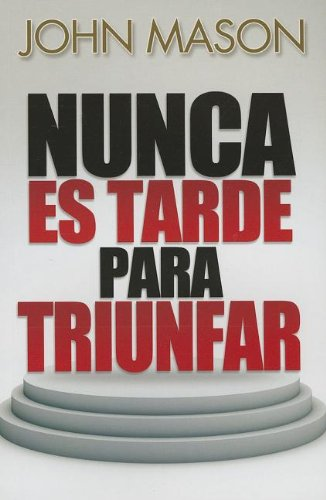 9780789920300: Nunca Es Tarde Para Triunfar = It's Not Too Late to Be Great