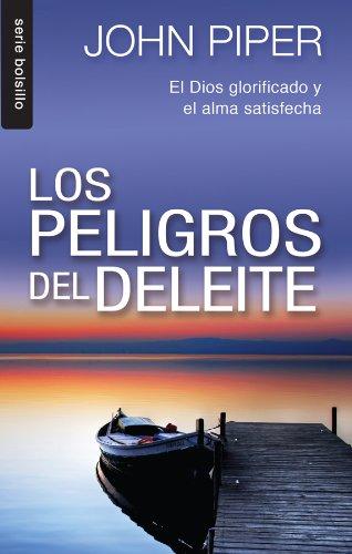 9780789920553: Los Peligro del Deleite: El Dios Glorificado y el Alma Satisfecha = The Danderous Duty of Delight (Serie Bolsillo)