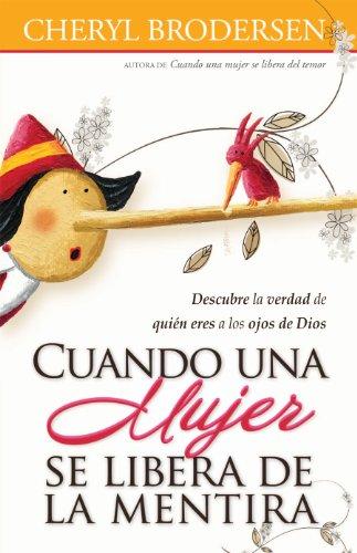9780789920744: Cuando una mujer se libera de la mentira / When A Woman Lets Go of the Lies (Spanish Edition)